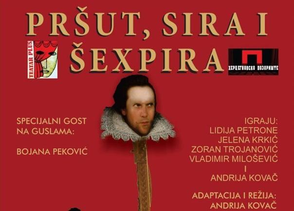 """Najava: Predstava """"Pršut, sira i Šekspira"""""""